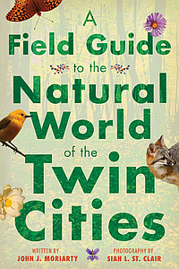 A Field Guide to the Natural World of the Twin Cities – March 28